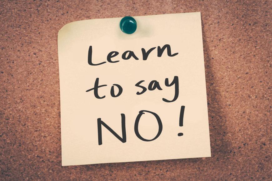 """Metas išmokti pasakyti """"ne""""."""