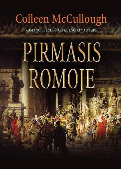 """Naujausias Colleen McCullough romanas lietuvių kalba – """"Pirmasis Romoje""""."""