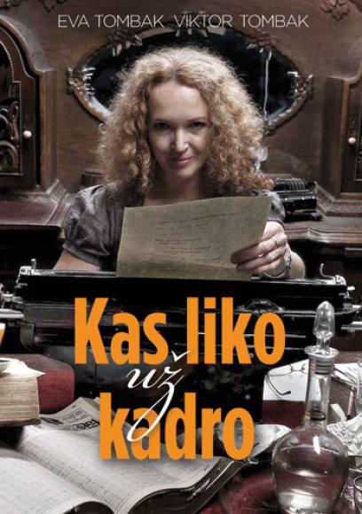 """Evos ir Viktor Tombak knyga """"Kas liko už kadro"""""""
