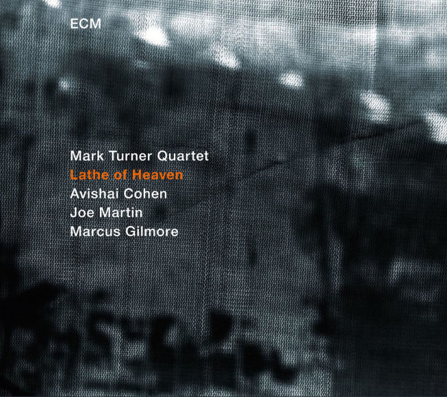 """Mark Turner Quartet""  - ""Lathe Of Heaven"""