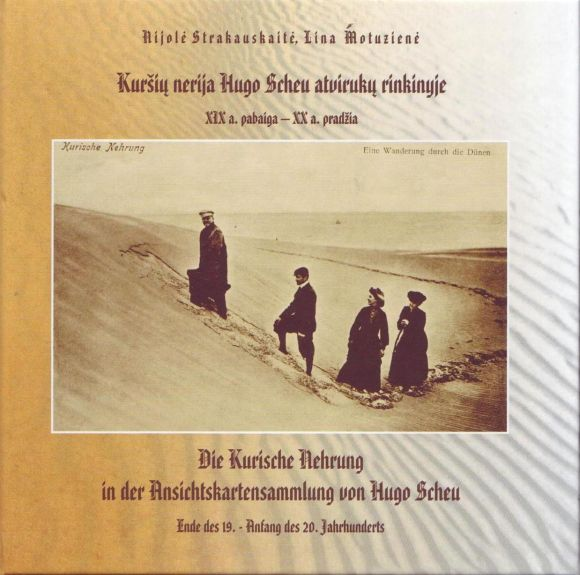 """Knygos """"Kuršių nerija Hugo Scheu atvirukų rinkinys (XIX a. pabaiga – XX a. pradžia)""""."""