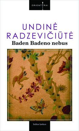"""Knygos viršelis/Undinė Radzevičiūtė. """"Baden Badeno nebus"""""""