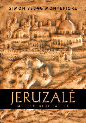 """Leidyklos nuotr./Knygos """"Jeruzalė: miesto biografija"""" viršelis"""