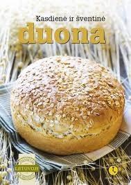 """Knyga """"Kasdienė ir šventinė duona"""""""