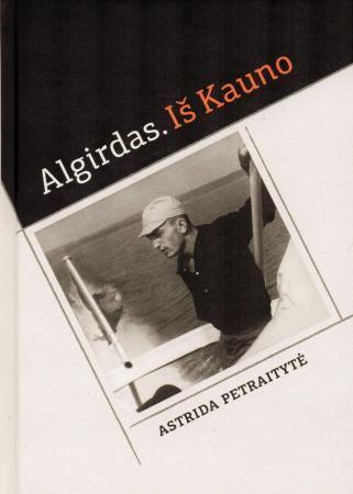 """Knygas """"Algirdas. Iš Kauno"""""""