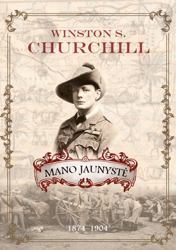 "Winstonas S.Churchillis ""Mano jaunystė. 1874–1904"""