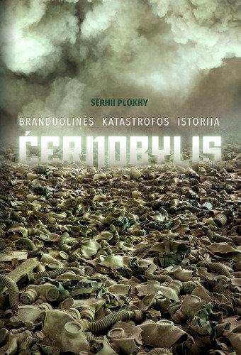 """Serhijus Plokhyjus """"Černobylis. Branduolinės katastrofos istorija"""""""
