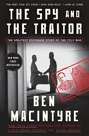 """Knygos viršelis/Knyga """"The Spy and the Traitor: The Greatest Espionage Story of the Cold War"""""""