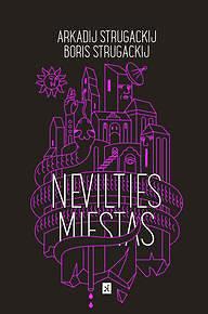 """Knygos viršelis/Arkadijus ir Borisas Strugackiai """"Nevilties miestas"""""""