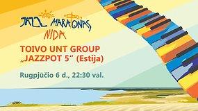 "15min pristato – Nida Jazz Maratonas: Toivo Unt group ""JAZZPOT 5"" (Estija)"