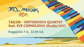 15min pristato – Nida Jazz Maratonas: Taylor – Vintskevich Quartet feat. Eve CorneliOus (Rusija/JAV)