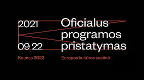 Kaunas 2022: oficialus programos pristatymas