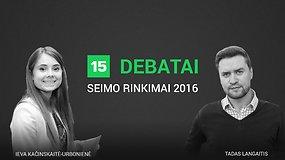 15min debatai: Ieva Kačinskaitė-Urbonienė prieš Tadą Langaitį