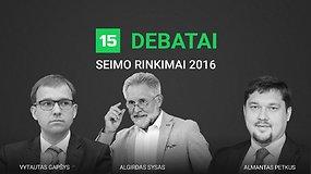 15min debatai: valdančiųjų atstovai A.Sysas, A.Petkus ir V.Gapšys
