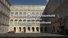 Dalia Grybauskaitė popiežiui Pranciškui įteikė išbandytą dovaną ir pakvietė į Lietuvą
