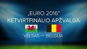 """""""Euro 2016"""" ketvirtfinalio apžvalga: Velsas - Belgija"""