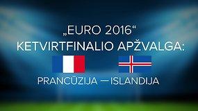 """""""Euro 2016"""" ketvirtfinalio apžvalga: Prancūzija – Islandija"""