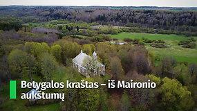 Betygalos kraštas – iš Maironio aukštumų