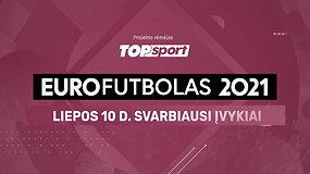 """""""Eurofutbolas 2021"""": liepos 10 d. svarbiausi įvykiai"""