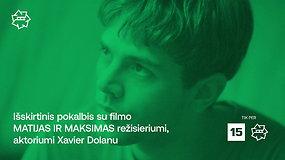 """""""Kino pavasaris: išskirtinis pokalbis su filmo """"Matijas ir Maksimas"""" režisieriumi, aktoriumi Xavier Dolanu"""