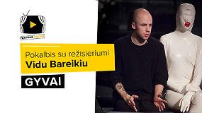 """Šių dienų """"Hamletas"""": pokalbis su spektaklio režisieriumi Vidu Bareikiu"""