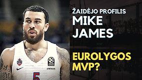 Mike'as Jamesas: kodėl jis sunkiausiai sustabdomas Eurolygos žaidėjas
