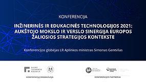 Inžinerinės ir edukacinės technologijos 2021: aukštojo mokslo ir verslo sinergija europos žaliosios strategijos kontekste