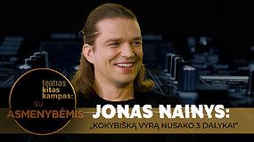"""Jonas Nainys: """"Kokybišką vyrą apsprendžia 3 dalykai"""""""