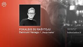 """Distopija kine ir literatūroje: pokalbis apie filmą """"Nauja tvarka"""" su rašytoju Dainiumi Vanagu"""