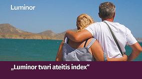 """""""Luminor tvari ateitis index"""" papildomo savanoriško pensijų kaupimo fondas: galimybė investuoti senatvei ir padėti planetai"""
