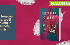 """Elizabeth Gilbert knygoje """"Merginų miestas"""" – drąsa mylėti ir būti savimi"""