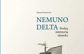 """Pristatoms naujas Kęstučio Demerecko albumas """"Nemuno delta. Penkių šimtmečių akimirka"""""""