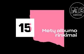 """15min skelbia """"Muzikos salės"""" metų albumo rinkimus: balsavimas stabdomas"""