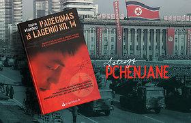 """""""Įstrigę Pchenjane"""". Pabėgimas iš Šiaurės Korėjos lagerio, iš kurio niekam nebuvo pavykę pasprukti"""