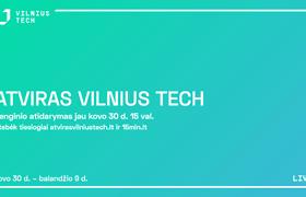 ATVIRAS VILNIUS TECH: Vilniaus Gedimino technikos universiteto studijų festivalis moksleiviams