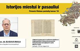 """Eligijaus Railos paskaita """"Vilnius Gegužės 3-iosios epochoje"""""""