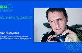STUDFESTAS: Marius Kalinauskas – Memai ir jų galios