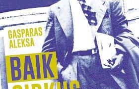"""Knygos recenzija. Gasparo Aleksos """"cvirkiada"""". Kultūrbolševizmo pinklėse"""