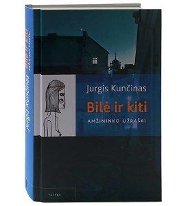 """15min konkursas: laimėkite Jurgio Kunčino knygą """"Bilė ir kiti: amžininko užrašai"""""""
