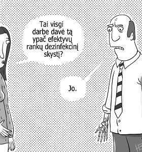 URBAN˙/ karikatūra: Pernelyg efektyvus dezinfekcinis skystis, arba Kada grįšime į darbą?