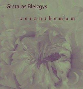 """15min konkursas: laimėkite Gintaro Bleizgio knygą """"Xeranthemum"""""""