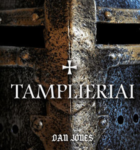 """Knygos ištrauka. Danas Jonesas """"Tamplieriai. Šventųjų Dievo karių pakilimas ir nuopuolis"""""""