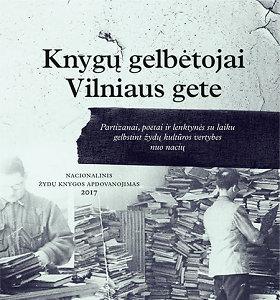 """Knygos ištrauka. Davidas E.Fishmanas """"Knygų gelbėtojai Vilniaus gete"""""""