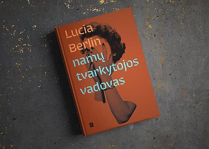 """Lucia Berlin """"Namų tvarkytojos vadovas"""""""