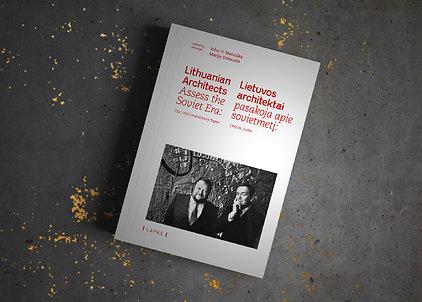 """John V.Macuika, Marija Drėmaitė """"Lietuvos architektai pasakoja apie sovietmetį"""""""