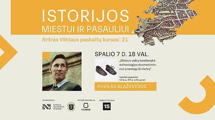"""Vilniaus miesto istorijai skirtas paskaitų ciklas """"Istorijos miestui ir pasauliui"""" (antras kursas)"""