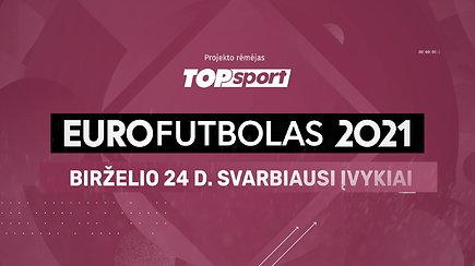 """""""Eurofutbolas 2021"""": birželio 24 d. svarbiausi įvykiai"""