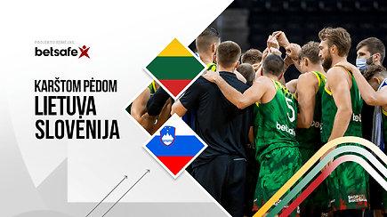 """""""Karštom pėdom"""": Lietuva – Slovėnija – karšti žaidėjų komentarai ir D.Maskoliūno pasitraukimas"""