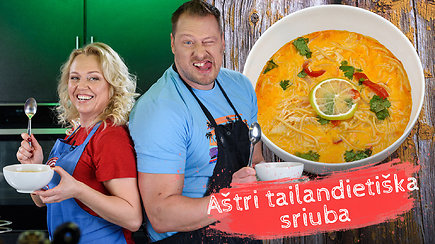 """""""Tarasovai virtuvėje"""". Tailandietiškos sriubos receptas, patarimai, kaip sutaupyti ir ką daryti su nepanaudotais produktais"""
