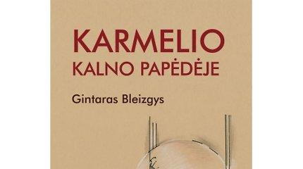 """Knygos apžvalga. Gintaro Bleizgio """"Karmelio kalno papėdėje"""""""